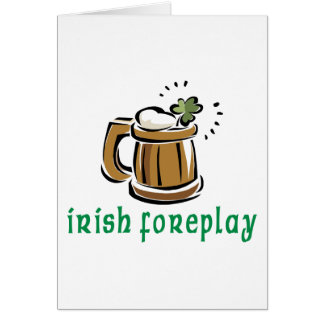 Irish Foreplay Greeting Cards