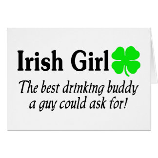 Irish Girl The Best Drinking Buddy A Guy Could Ask Greeting Card