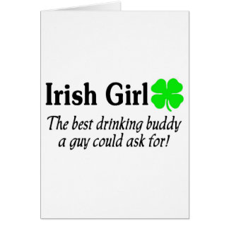 Irish Girl The Best Drinking Buddy A Guy Could Greeting Card