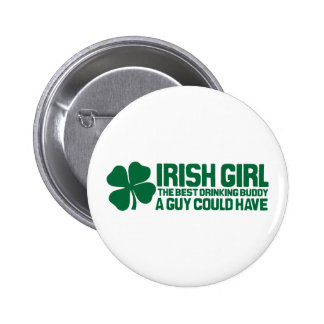 Irish Girl the best drinking buddy a guy could hav 6 Cm Round Badge