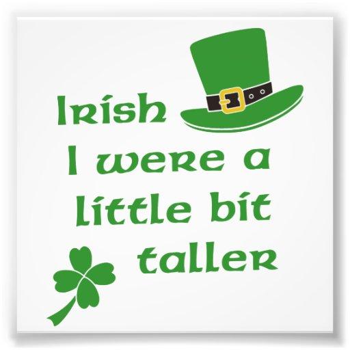 Irish I Were A Little Bit Taller St Patrick's Day Photo Print