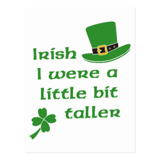 Irish I Were A Little Bit Taller St Patrick's Day Postcard