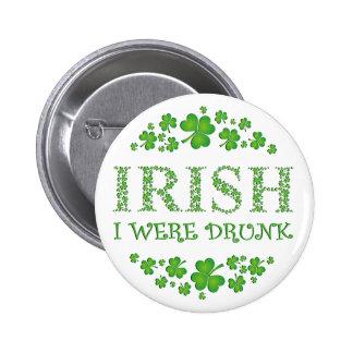 Irish I Were Drunk 6 Cm Round Badge