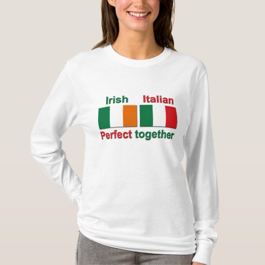 Irish Italian - Perfect Together! T-Shirt