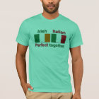 Irish Italian - Perfect Together! T-Shirt