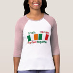 Irish Italian - Perfect Together! Tee Shirts