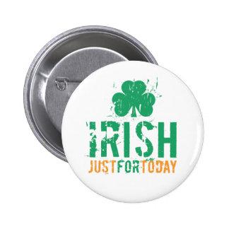 Irish - Just for Today 6 Cm Round Badge
