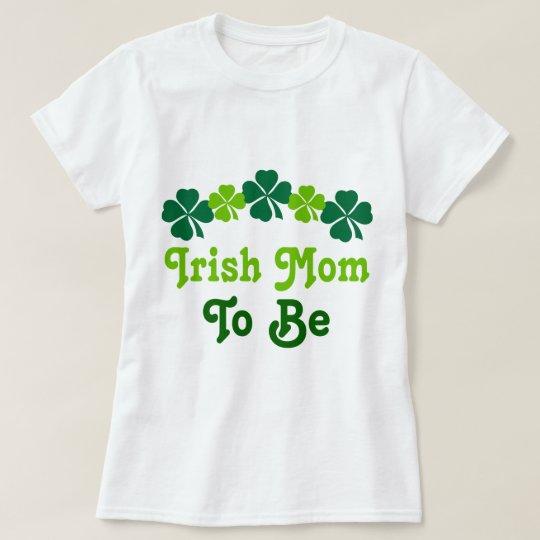 Irish Mum To Be T-Shirt