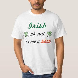 Irish or not buy me a shot! tee shirts