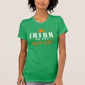 Irish or Not Buy Me A Shot! Shirts
