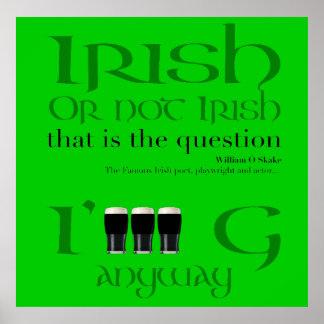 Irish or not Irish... St Patrick's Day - Poster
