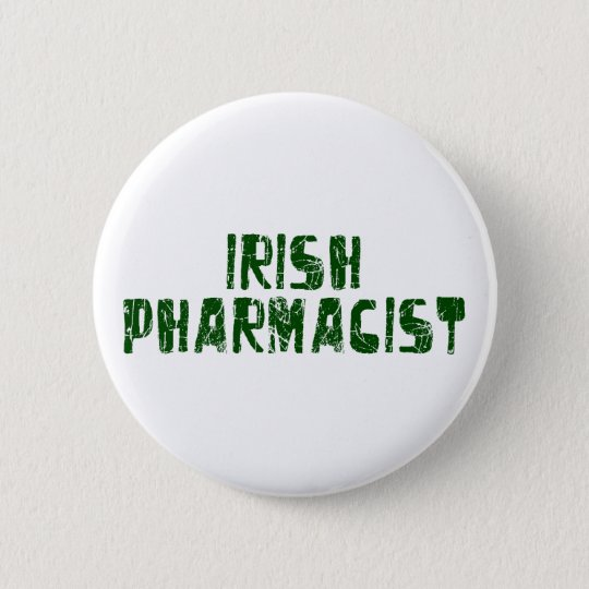 Irish Pharmacist 6 Cm Round Badge