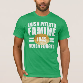 Irish Potato Famine T-Shirt