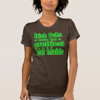 Irish Pubs Have Prettier Barmaids. Tee Shirts