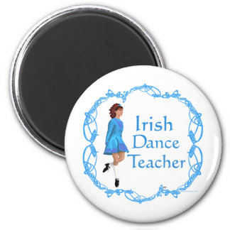 Irish Step Dance Teacher - Blue Magnet