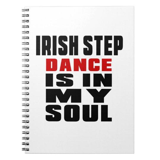 IRISH STEPDANCE is in my Soul Notebook