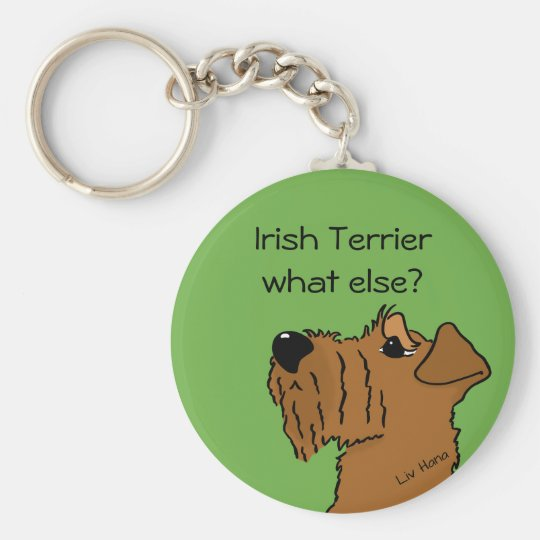 Irish Terrier - does else what? Key Ring