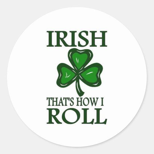 Irish That's How I roll Classic Round Sticker