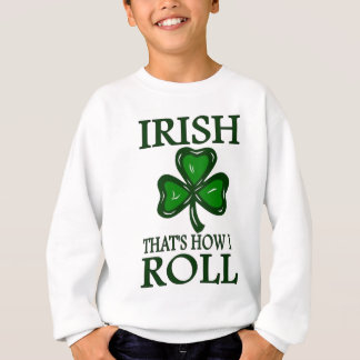 Irish That's How I roll Sweatshirt