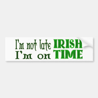 Irish Time Funny Saying Bumper Sticker