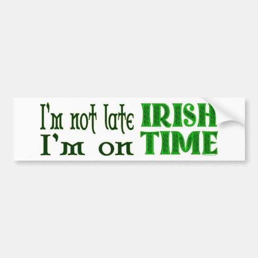 Irish Time Funny Saying Bumper Sticker