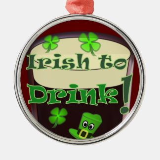 Irish to Drink - for St Patricks Christmas Ornament