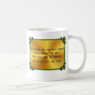 Irish Toast: My friends are the best Mugs