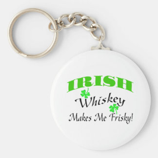 Irish Whiskey Makes Me Frisky Key Ring