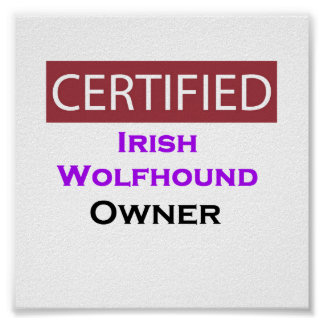 Irish Wolfhound Certified Owner Poster