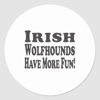 Irish Wolfhounds Have More Fun! Round Stickers