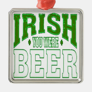 IRISH YOU WERE BEER CHRISTMAS ORNAMENT