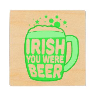 Irish You Were Beer Wood Coaster