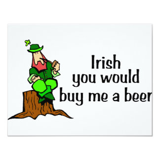 Irish You Would Buy Me A Beer Leprechaun 4.25x5.5 Paper Invitation Card
