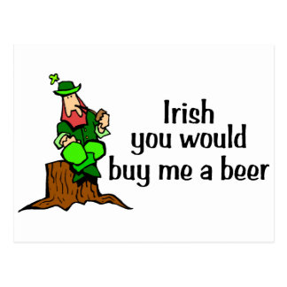Irish You Would Buy Me A Beer Leprechaun Postcard