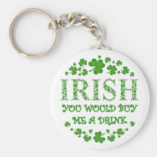 Irish - You Would Buy Me a Drink Basic Round Button Key Ring