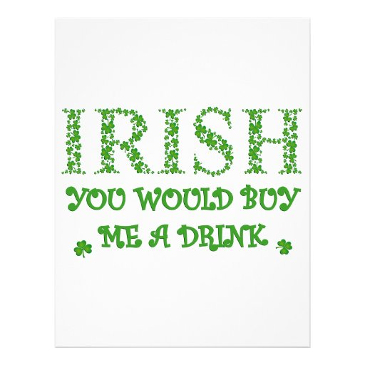 IRISH YOU WOULD BUY ME A DRINK FLYER