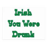 Irish Your Were Drunk Postcard