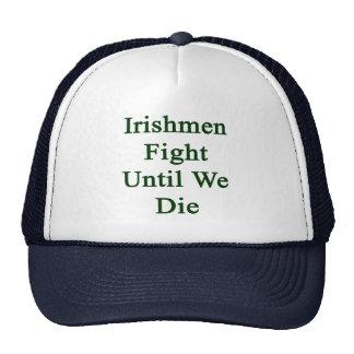 Irishmen Fight Until We Die Trucker Hats