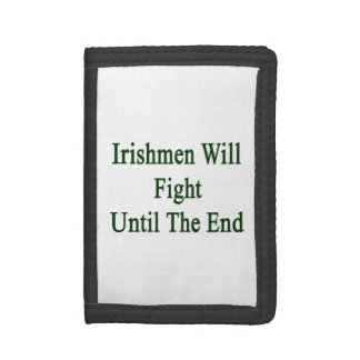 Irishmen Will Fight Until The End. Trifold Wallets