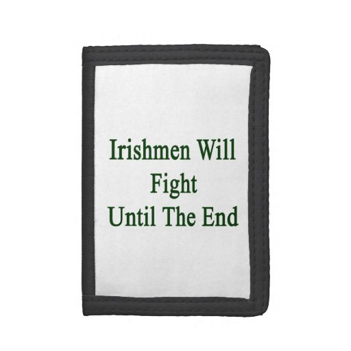 Irishmen Will Fight Until The End. Trifold Wallet