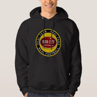 IRON CITY; Real Team, Real Fans, REAL FOOTBALL Hoodie