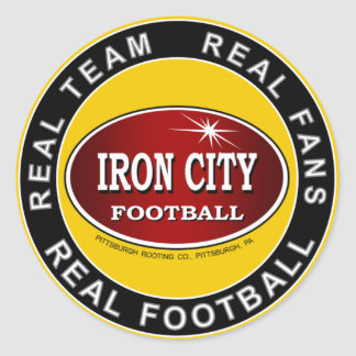 IRON CITY; Real Team, Real Fans, REAL FOOTBALL Round Sticker