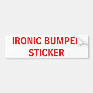 Ironic Bumper Sticker