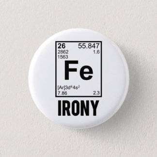 Ironic Chemical Element FE Irony 3 Cm Round Badge