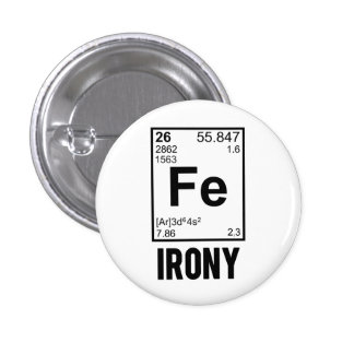 Ironic Chemical Element FE Irony Pinback Buttons