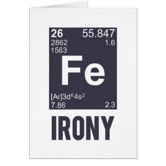 Ironic Chemical Element FE Irony Greeting Card