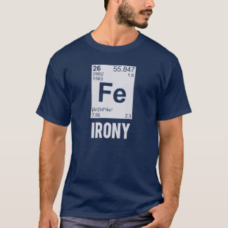 Ironic Chemical Element FE Irony T-Shirt