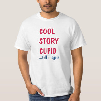 Ironic Cool Story Cupid Valentines T-Shirt
