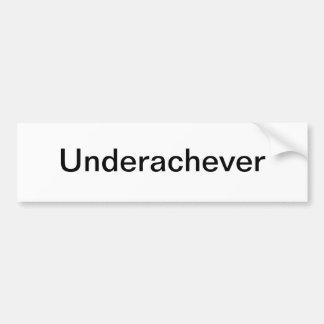 Ironic Underachever Bumper Sticker