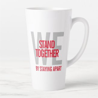 Ironic We Stand Together When We Stay Apart Latte Mug